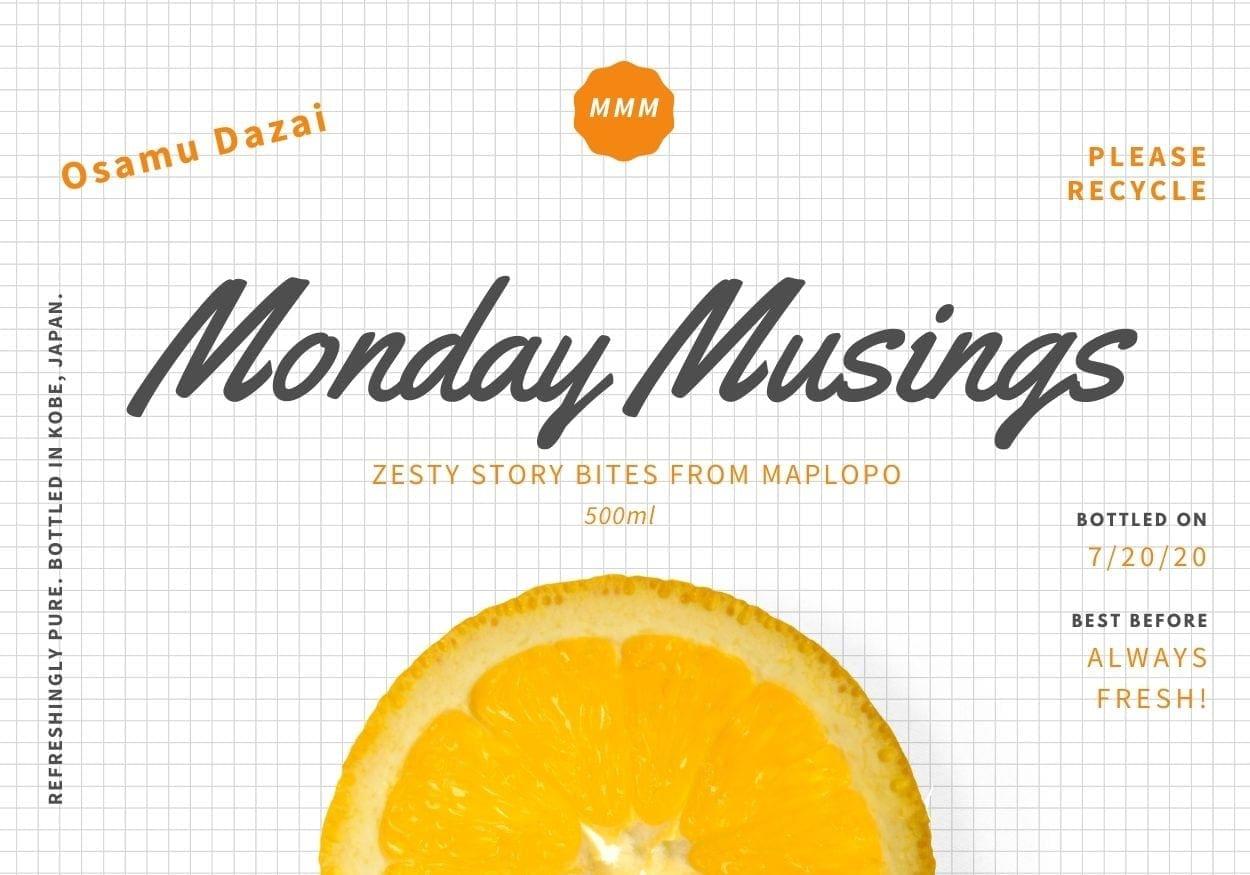 Monday Musings Dazai Osamu, MAPLOPO