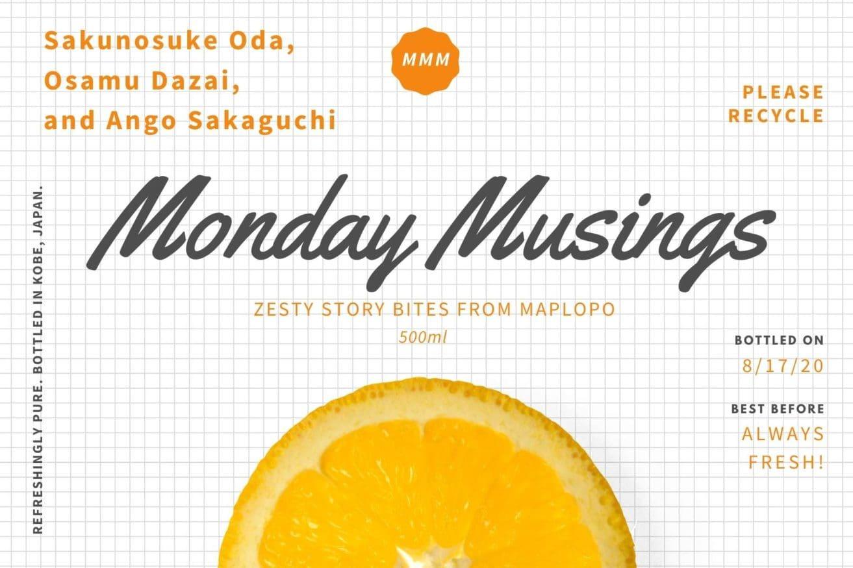 Dazai, Oda, Sakaguchi, Monday Musings, MAPLOPO
